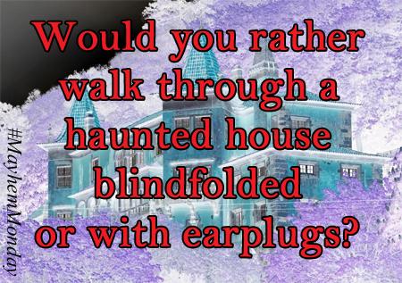 MayhemMonday--haunted_house_blindfold